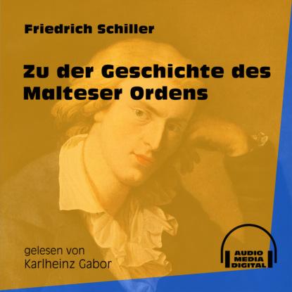 friedrich schiller zu der geschichte des malteser ordens ungekürzt Friedrich Schiller Zu der Geschichte des Malteser Ordens (Ungekürzt)