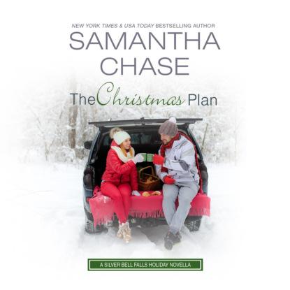 Фото - Samantha Chase The Christmas Plan - Silver Bell Falls, Book 6 (Unabridged) leslie meier christmas cookie murder lucy stone book 6 unabridged