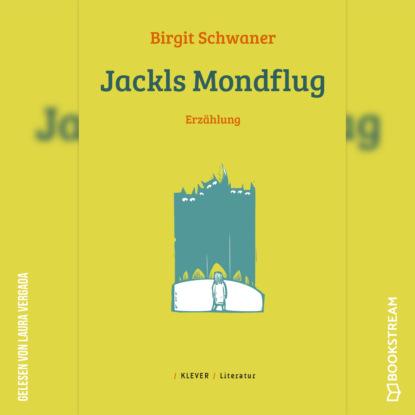 Birgit Schwaner Jackls Mondflug - Erzählung (Ungekürzt)
