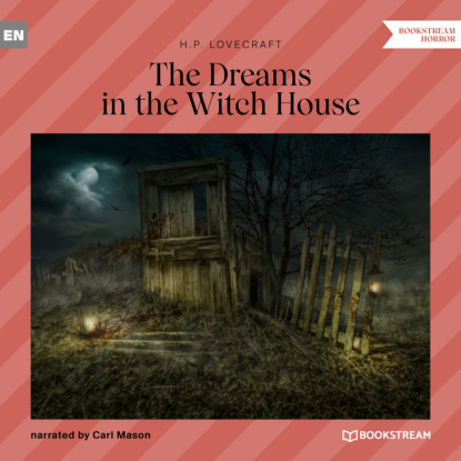 H. P. Lovecraft The Dreams in the Witch House (Unabridged) недорого
