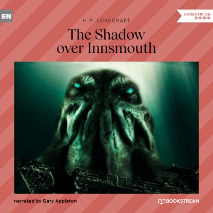 H. P. Lovecraft The Shadow over Innsmouth (Unabridged) недорого
