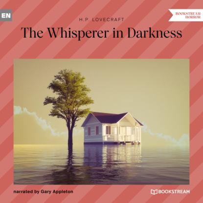H. P. Lovecraft The Whisperer in Darkness (Unabridged) недорого