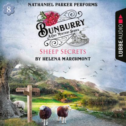 Helena Marchmont Bunburry - Sheep Secrets - A Cosy Mystery Series, Episode 8 (Unabridged) helena marchmont tod eines charmeurs ein idyll zum sterben ein englischer cosy krimi bunburry folge 4 ungekürzt