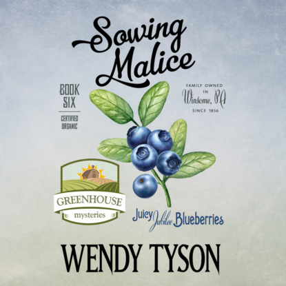 Фото - Wendy Tyson Sowing Malice - A Greenhouse Mystery, Book 6 (Unabridged) wendy hinote lanier choppers unabridged