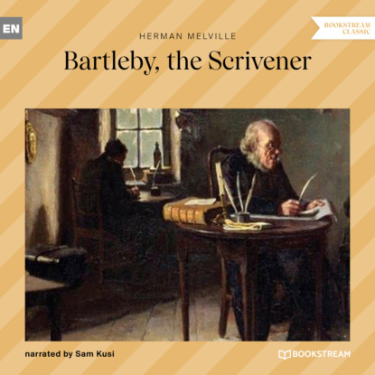 Bartleby, the Scrivener (Unabridged)