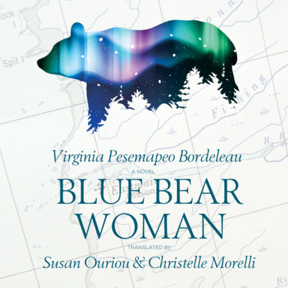 Virginia Pesempaeo Bordeleau Blue Bear Woman (Unabridged)