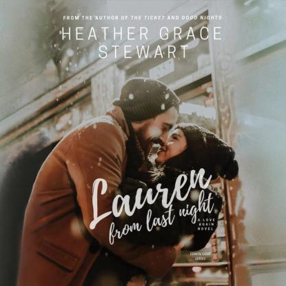 Heather Grace Stewart Lauren From Last Night (Unabridged) lauren weisberger last night at chateau marmont