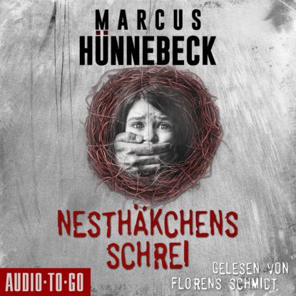 Marcus Hünnebeck Nesthäkchens Schrei (Ungekürzt)