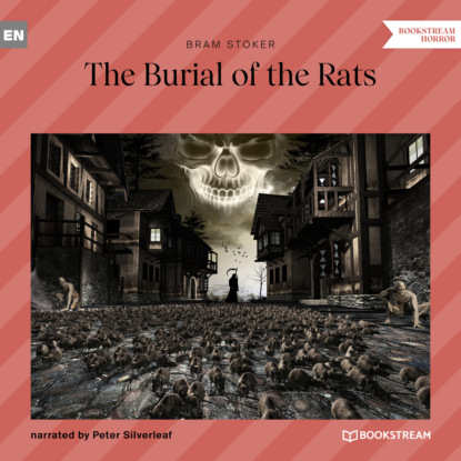Bram Stoker The Burial of the Rats (Unabridged) недорого
