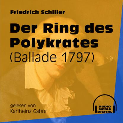 Der Ring des Polykrates - Ballade 1797 (Ungek?rzt)