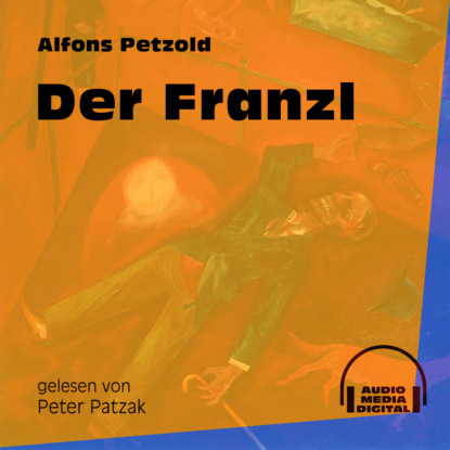 Фото - Alfons Petzold Der Franzl (Ungekürzt) alfons petzold lina berger ungekürzt