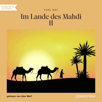 Karl May Im Lande des Mahdi II (Ungekürzt) karl may im lande des mahdi