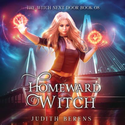 Homeward Witch - The Witch Next Door, Book 8 (Unabridged)