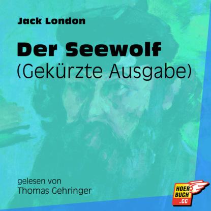 Der Seewolf - Gek?rzte Ausgabe (Gek?rzt)