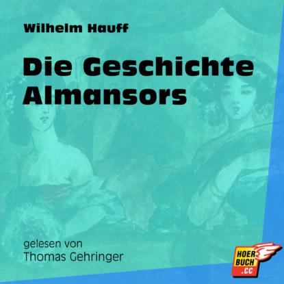 Die Geschichte Almansors (Ungek?rzt)