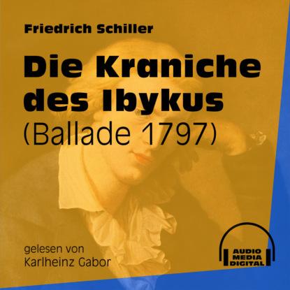 Die Kraniche des Ibykus - Ballade 1797 (Ungek?rzt)