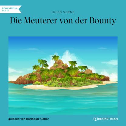 Фото - Jules Verne Die Meuterer von der Bounty (Ungekürzt) jules verne die meuterer von der bounty ungekürzt