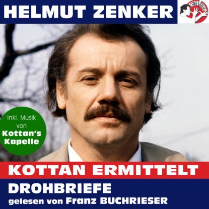Helmut Zenker Kottan ermittelt: Drohbriefe (Ungekürzt) helmut zenker kottan ermittelt wien mitte ungekürzt