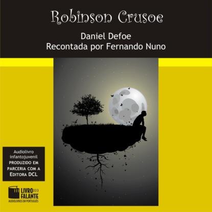 Фото - Daniel Defoe Robinson Crusoe (Integral) daniel defoe robinson crusoe mermaids classics
