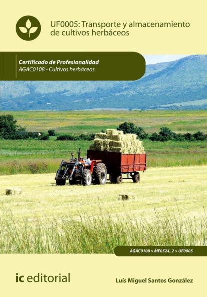 Фото - Luis Miguel Santos González Transporte y almacenamiento de cultivos herbáceos. AGAC0108 luis miguel de luis arribas sinsabiendo vivir