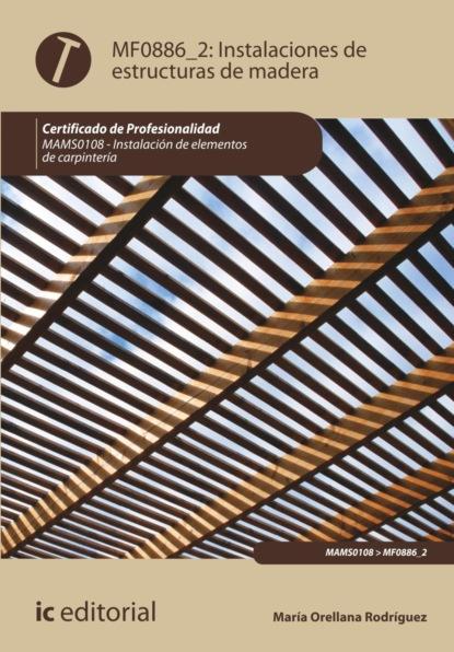 María Orellana Rodríguez Instalación de estructuras de madera. MAMS0108 недорого