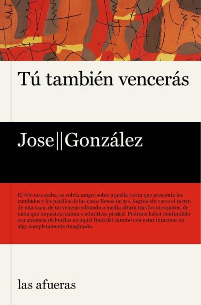 Jose Gonzalez Tú también vencerás claudia montero y también hicieron periódicos