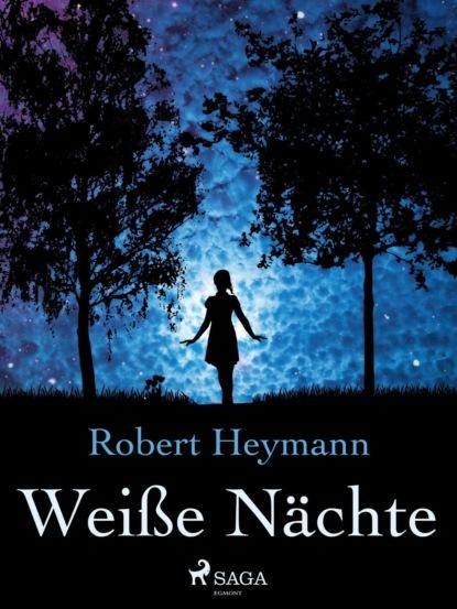 Robert Heymann Weiße Nächte herbert roth komm doch mit in den thüringer wald