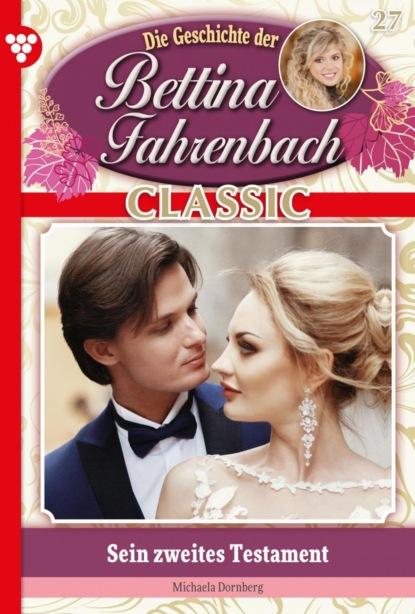 Bettina Fahrenbach Classic 27 – Liebesroman