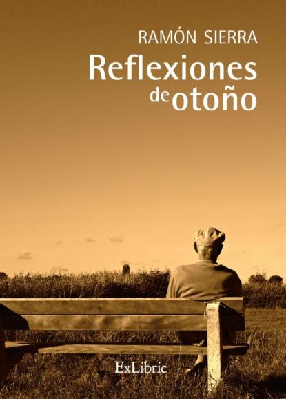Ramón Sierra Córcoles Reflexiones de otoño
