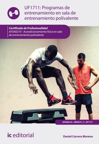 Фото - Daniel Carrera Moreno Programas de entrenamiento en sala de entrenamiento polivalente. AFDA0210 jurij alschitz entrenamiento para siempre