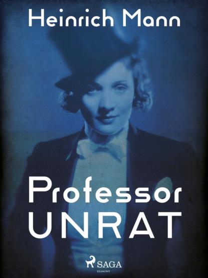 heinrich mann professor unrat oder das ende eines tyrannen Heinrich Mann Professor Unrat oder Das Ende eines Tyrannen