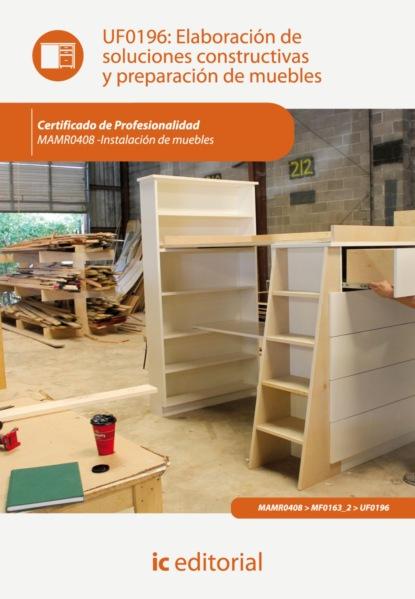 juan jesús maza martín elaboración de soluciones constructivas y preparación de muebles mamr0408 Juan Jesús Maza Martín Elaboración de soluciones constructivas y preparación de muebles. MAMR0408