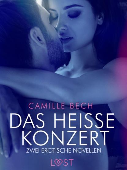 Camille Bech Das heiße Konzert – Zwei erotische Novellen camille bech keine wie sie – zwei erotische novellen