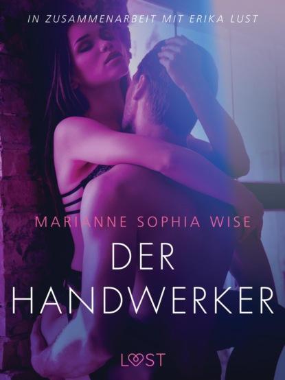 Фото - Marianne Sophia Wise Der Handwerker: Erika Lust-Erotik sarah skov verführung in der bibliothek erika lust erotik