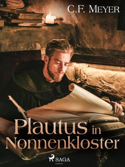 Фото - Conrad Ferdinand Meyer Plautus im Nonnenkloster eduard meyer geschichte des altertums band 3
