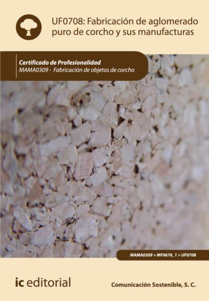 Comunicación Sostenible S.C. Fabricación de aglomerado puro de corcho y sus manufacturas. MAMA0309 s c comunicación sostenible producción de tapones y discos de corcho natural y tapones multipieza mama0109