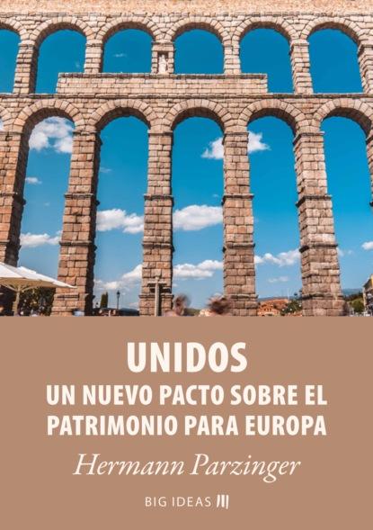 Hermann Parzinger Unidos – Un nuevo pacto sobre el patrimonio para Europa miguel pérez de laborda ¿quiénes somos