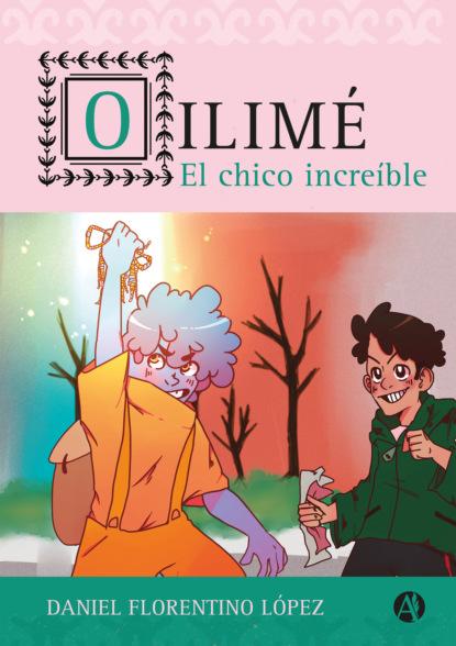 Daniel Florentino López Oilimé, el chico increíble недорого