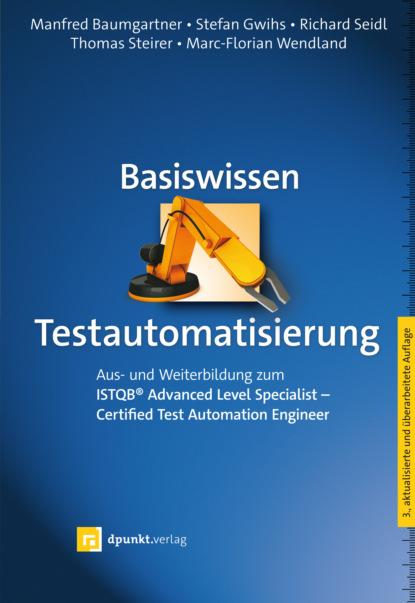 Фото - Manfred Baumgartner Basiswissen Testautomatisierung ralf bongard basiswissen automotive softwaretest