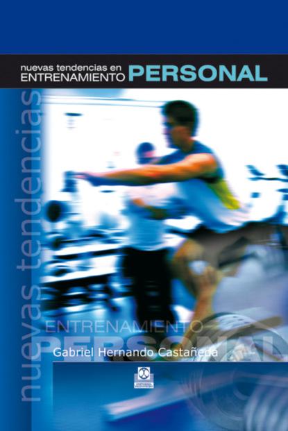 Фото - Gabriel Hernando Castañeda Nuevas tendencias en entrenamiento personal (Color) m r beauchamp dinámicas de grupo en el ejercicio y en la psicología del deporte