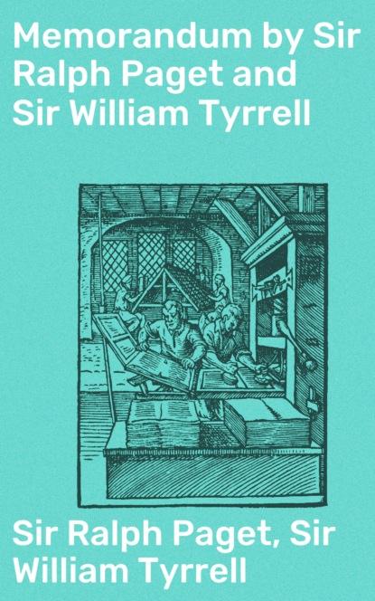 Фото - Sir Ralph Paget Memorandum by Sir Ralph Paget and Sir William Tyrrell paget rhiannon hokusai