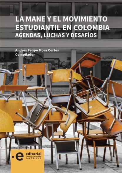 Andrés Felipe Mora Cortés La MANE y el movimiento estudiantil en Colombia saúl uribe el riesgo y su incidencia en la responsabilidad civil y del estado