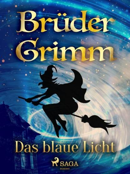 Фото - Brüder Grimm Das blaue Licht klaus behling der letzte macht das licht aus