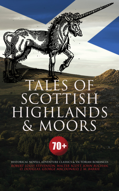 Tales of Scottish Highlands & Moors – 70+ Historical Novels, Adventure Classics & Victorian Romances