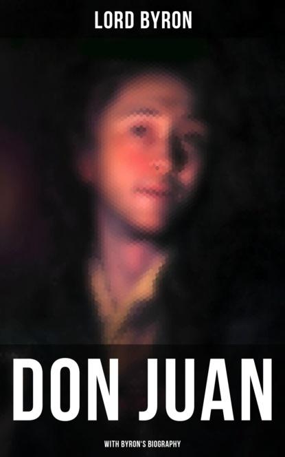 Фото - Lord Byron Don Juan (With Byron's Biography) samuel buck don juan of china