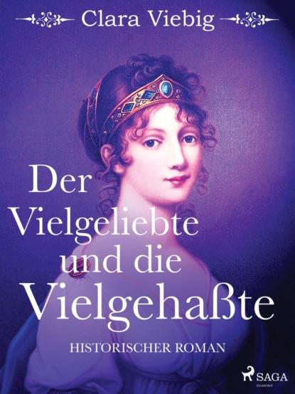 Clara Viebig Der Vielgeliebte und die Vielgehaßte clara viebig das schlafende heer
