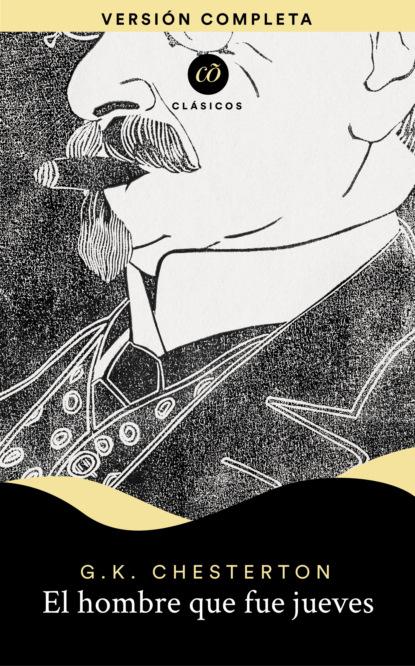 G. K. Chesterton El hombre que fue jueves manuel serrano martínez el hombre ante la vejez