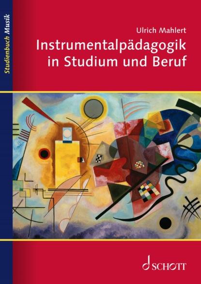 Фото - Ulrich Mahlert Instrumentalpädagogik in Studium und Beruf nikolai bucharin das abc des kommunismus