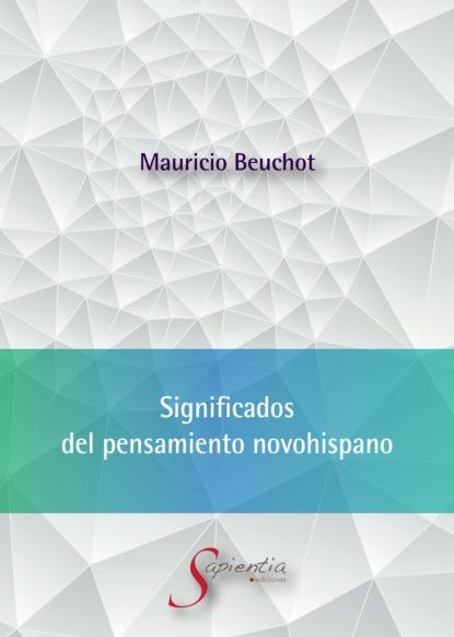 Фото - Mauricio Beuchot Significados del pensamiento novohispano mauricio beuchot heidegger