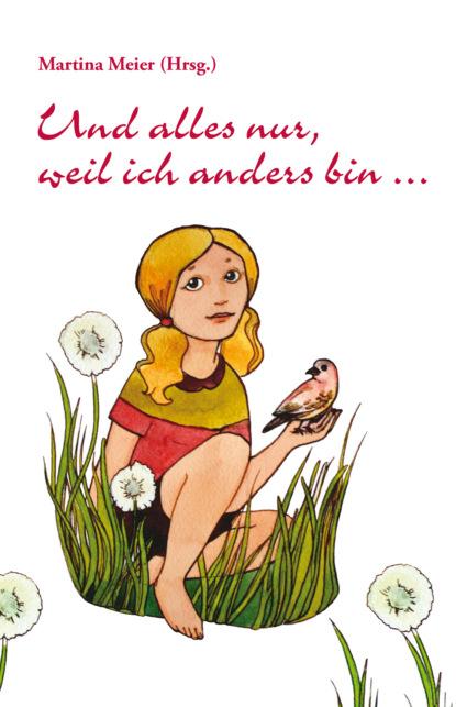 Martina Meier Und alles nur, weil ich anders bin ... m rondeau variations on wie lieblich ist der maien